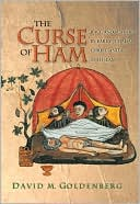 The Curse of Ham: Race and Slavery in Early Judaism, Christianity, and Islam book written by David M. Goldenberg