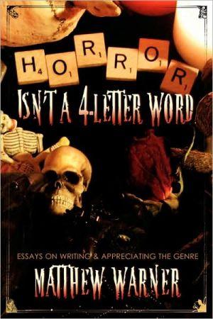 Horror Isn'T A 4-Letter Word book written by Matthew Warner
