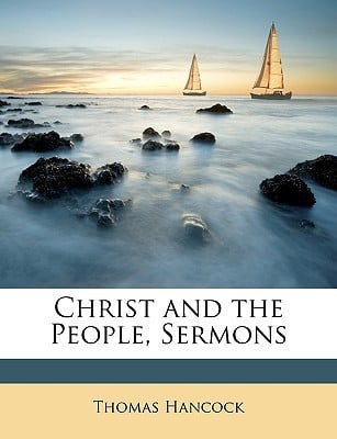 Christ and the People, Sermons book written by Hancock, Thomas