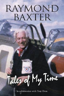 Tales of My Time book written by Raymond Baxter