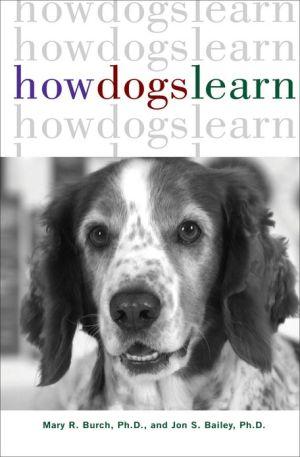 How Dogs Learn book written by Jon S. Bailey PhD.