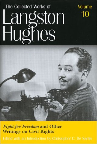 Fight for Freedom and Other Writings on Civil Rights (The Collected Works of Langston Hughes), Vol. 10 book written by Langston Hughes