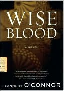 Wise Blood book written by Flannery O'Connor
