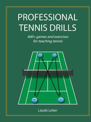 Professional Tennis Drills (Letter) written by Laszlo Leiter