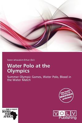 Water Polo at the Olympics written by S. Ren Jehoiakim Ethan