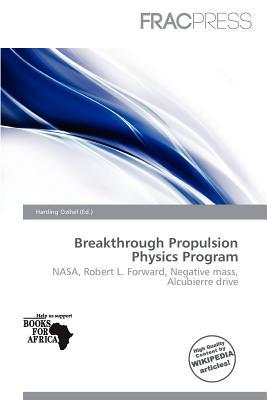 Breakthrough Propulsion Physics Program written by Harding Ozihel