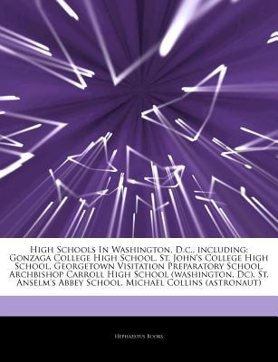 Articles on High Schools in Washington, D.C., Including written by Hephaestus Books