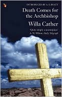 Death Comes for the Archbishop book written by Willa Cather