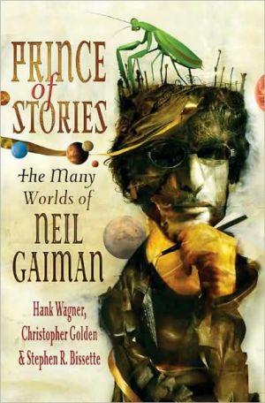Prince of Stories: The Many Worlds of Neil Gaiman book written by Hank Wagner