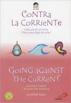 Going Against the Current/Contra la Corriente book written by Gunter Pauli