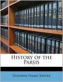 History of the Parsis book written by Dosabhai Framji Karaka