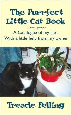 The Purrfect Little Cat Book: A Catalogue Of My Life--With A Little Help From My Owner written by Treacle Pelling