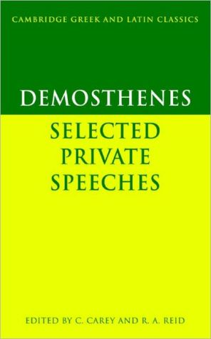 Demosthenes: Selected Private Speeches book written by Christopher Carey
