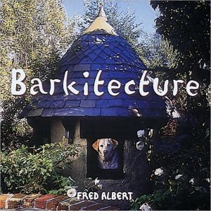 Barkitecture book written by Fred Albert