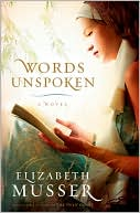 Words Unspoken book written by Elizabeth Musser