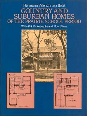Country and Suburban Homes of the Prairie School Period book written by H. V. von Holst