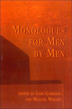 Monologues for Men by Men, Vol. 1 book written by Gary Garrison