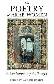 The Poetry of Arab Women: A Contemporary Anthology book written by Nathalie Handal