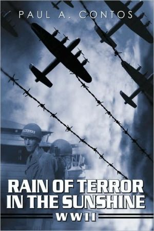 Rain Of Terror In The Sunshine book written by Paul A. Contos