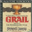 Grail (Pendragon Cycle Series #5) book written by Stephen R. Lawhead