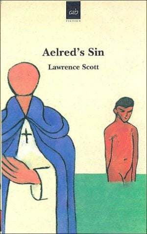 Aelred's Sin book written by Lawrence Scott