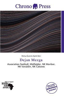 Dejan Mezga written by Pollux Variste Kjeld