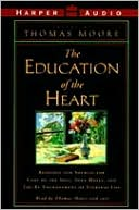 Education of the Heart (2 Cassettes) book written by Thomas Moore