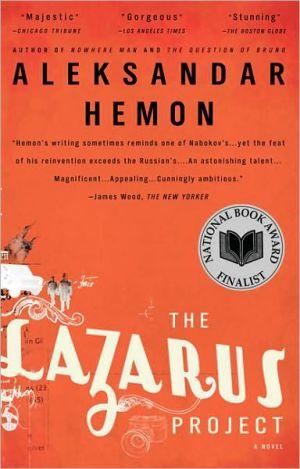 The Lazarus Project book written by Aleksandar Hemon