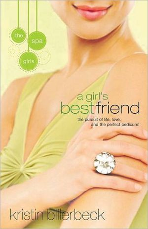 A Girl's Best Friend (Spa Girls Series #2) book written by Kristin Billerbeck