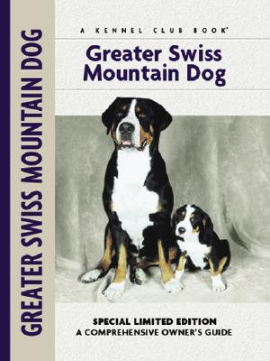 Greater Swiss Mountain Dog (Kennel Club Dog Breed Series) written by Nikki Moustaki