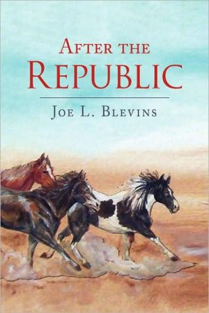 After the Republic book written by Blevins, Joe L.