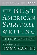 The Best American Spiritual Writing 2008 book written by Philip Zaleski