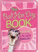 The Bad Hair Day Book: Pick Me Ups for When Life Gets Tangled book written by Mark Gilroy Communications