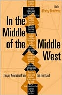 In the Middle of the Middle West: Literary Nonfiction from the Heartland book written by Becky Bradway