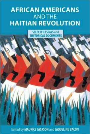 African Americans and the Haitian Revolution book written by Maurice Jackson