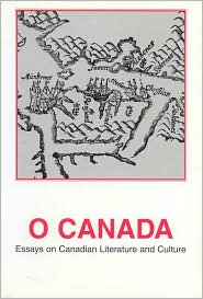 O Canada: Essays on Canadian Literature and Culture written by Jorn Carlsen