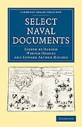 Select Naval Documents (Cambridge Library Collection - History) written by Edited by Harold