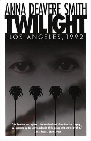 Twilight - Los Angeles, 1992: On the Road book written by Anna Deavere Smith