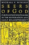 Seers of God: Puritan Providentialism in the Restoration and Early Enlightenment book written by Michael P. Winship