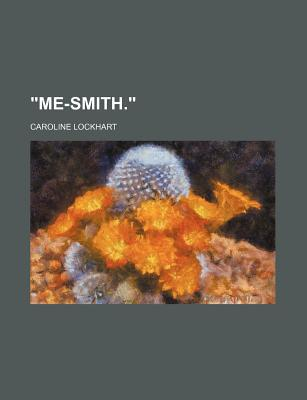 Me - Smith book written by Lockhart, Caroline