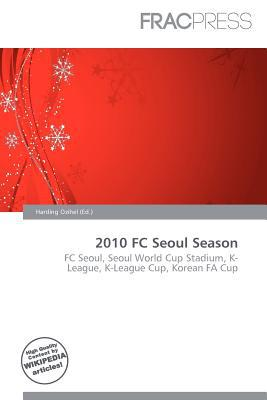 2010 FC Seoul Season written by Harding Ozihel