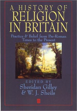 A Short History Of Religion In Britain book written by Sheridan Gilley