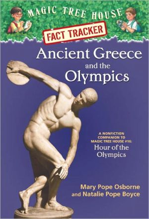 Ancient Greece and the Olympics: A Nonfiction Companion to Hour of the Olympics (Magic Tree House Research Guide Series) book written by Mary Pope Osborne
