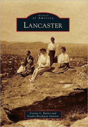 Lancaster book written by Connie L. Rutter