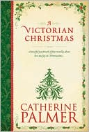 Victorian Christmas book written by Catherine Palmer