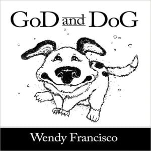GoD and DoG book written by Wendy Francisco