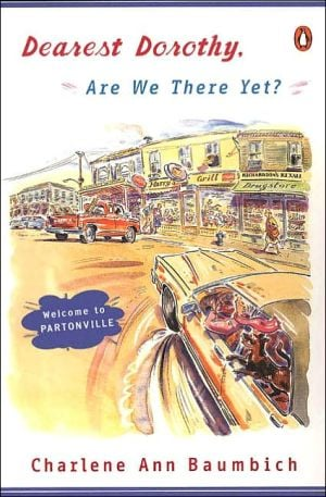 Dearest Dorothy, Are We There Yet? book written by Charlene Baumbich