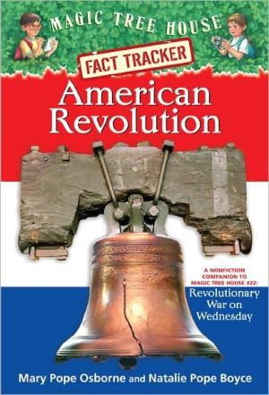 American Revolution: A Nonfiction Companion to Revolutionary War on Wednesday (Magic Tree House Research Guide Series) book written by Natalie Pope Boyce