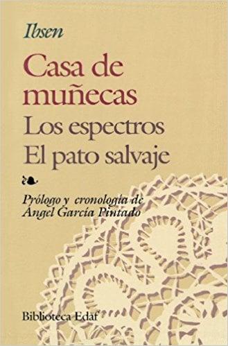 Una casa de munecas/ Los espectros/ El pato salvaje book written by Henrik Ibsen