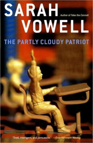 The Partly Cloudy Patriot book written by Sarah Vowell